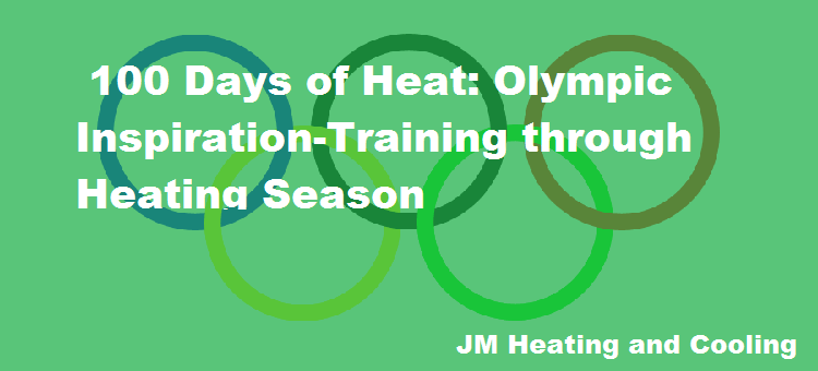 100 Days of Heat: Olympic Inspiration-Training through Heating Season