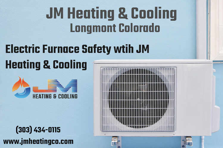 Electric Furnace Safety wtih JM Heating & Cooling