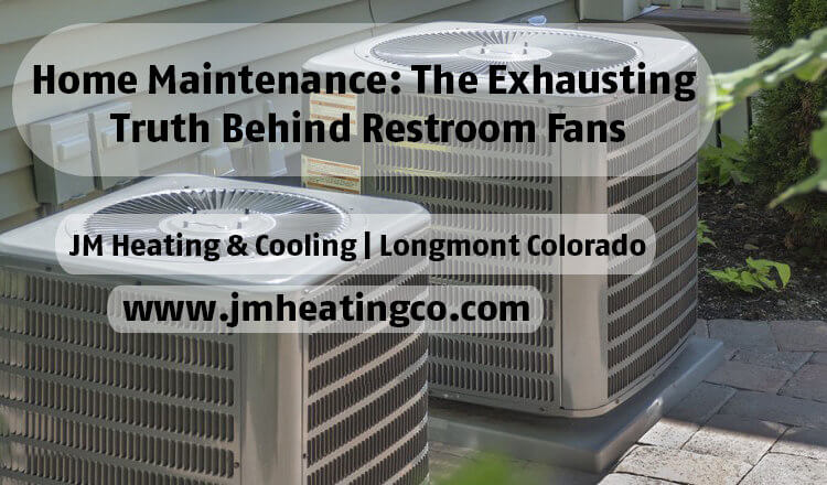 Home Maintenance: The Exhausting Truth Behind Restroom Fans