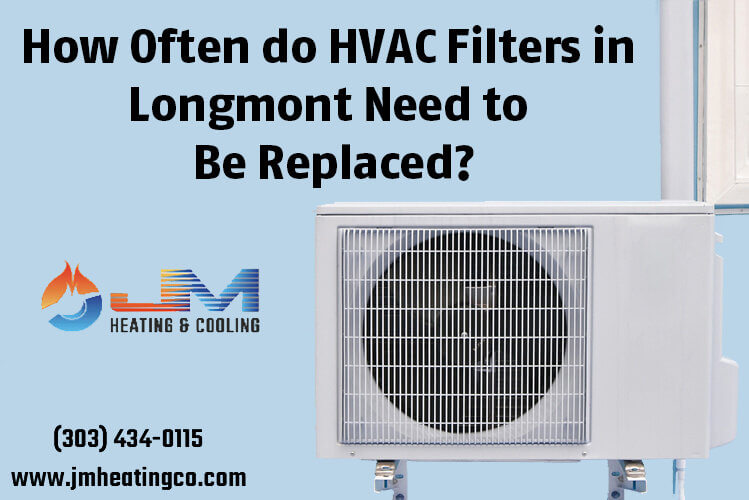 How Often do HVAC Filters in Longmont Need to Be Replaced?