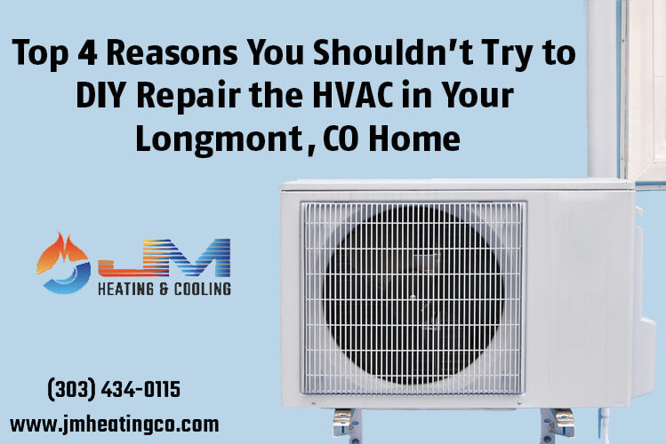 Top 4 Reasons You Shouldn't Try to DIY Repair the HVAC in Your Longmont, CO Home