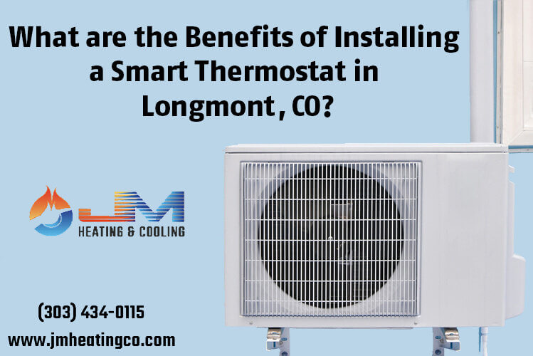 What are the Benefits of Installing a Smart Thermostat in Longmont, CO?